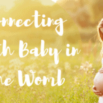 Connecting with Baby in the Womb