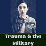 Challenges in Childbirth: What You Need to Know About Trauma and Military Veterans