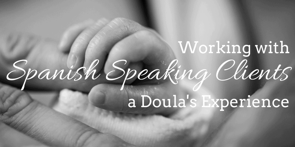 Working with Spanish-Speaking Clients: A Doula's Experience